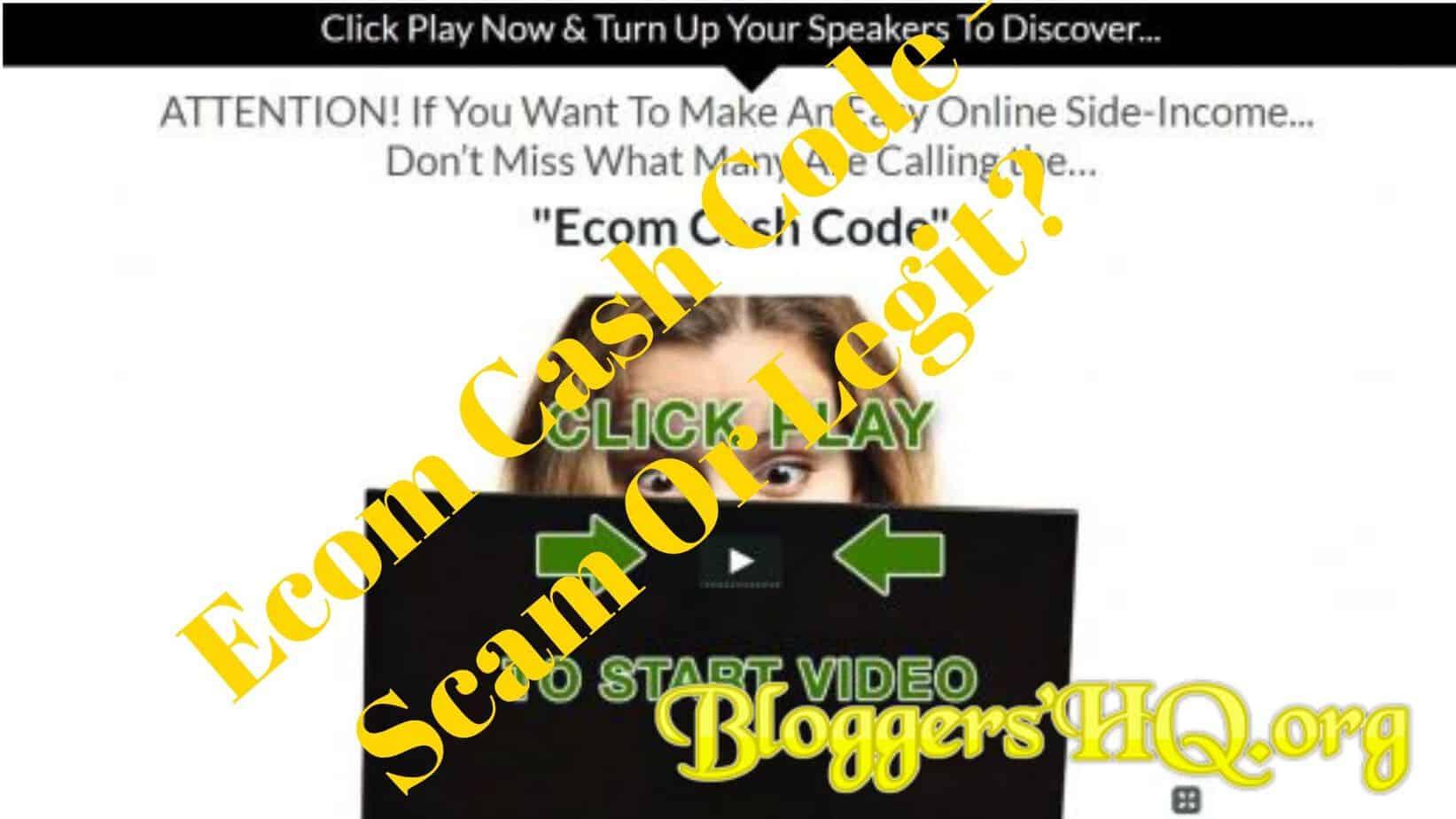 Ecom Cash Code – Scam or Legit? [EXPOSED] | BloggersHQ Org